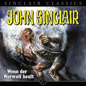 John Sinclair Classics Folge 27 Wenn der Werwolf heult