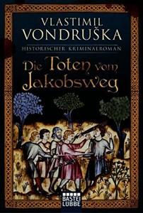 Die Toten vom Jakobsweg von Vlastimil Vondruška