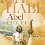 Ich habe Abel getötet von Serge Le Tendre und Guillaume Sorel