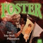 Foster Folge 9 Das Tote-Welt-Phänomen