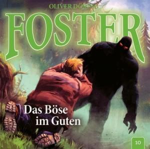 Foster Folge 10 Das Böse im Guten Hörspielkritik
