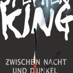 Zwischen Nacht und Dunkel von Stephen King