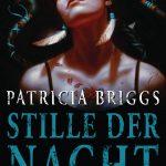 Stille der Nacht Ein Mercy Thompson Roman von Patricia Briggs