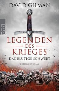 Legenden des Krieges Band 1 Das blutige Schwert von David Gilman