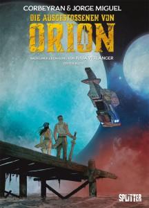 Die Ausgestoßenen von Orion Erstes Buch von Éric Corbeyran und Jorge Miguel