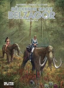 Rückkehr nach Belzagor Band 1 von Philippe Thirault, Robert Silverberg und Laura Zuccheri