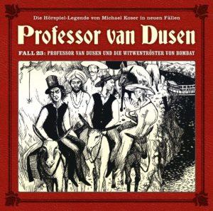 Professor van Dusen Fall 23 Professor van Dusen und die Witwentröster von Bombay Hörspielkritik