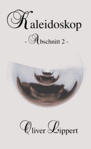 (c) Oliver Lippert - Kaleidoskop - Abschnitt 2 -