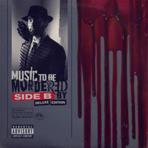 © - Interscope / Universal Music - Eminem - Music To Be Murdered By - Side B