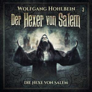 Der Hexer von Salem Teil 3 Die Hexe von Salem Hörspielkritik
