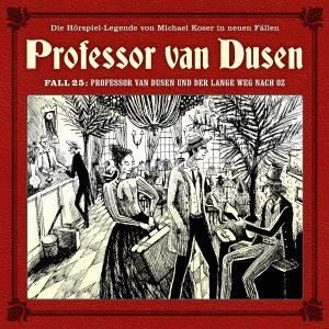 Professor van Dusen Fall 25 Professor van Dusen und der lange Weg nach Oz Hörspielkritik