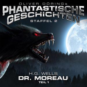 Oliver Dörings Phantastische Geschichten Staffel 2 Dr. Moreau Teil 1 Hörspielkritik