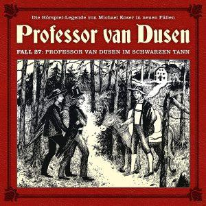 Professor van Dusen Fall 27 Professor van Dusen im schwarzen Tann