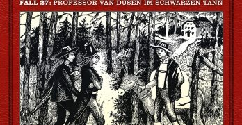 Professor van Dusen Fall 27 Professor van Dusen im schwarzen Tann Hörspielkritik